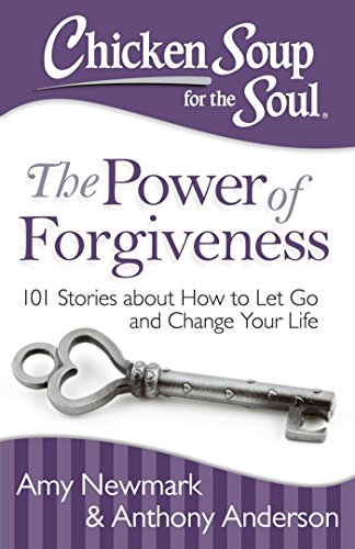 chicken-soup-for-the-soul-the-power-of-forgiveness-101-stories-about-how-to-let-go-and-change-your-life