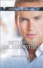 Return of Dr. Irresistible by Amalie Berlin