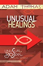 Unusual Healings Personal Reflection Guide:…