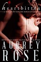 Heartbitten by Aubrey Rose