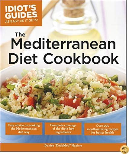 The Mediterranean Diet Cookbook (Idiot's Guides)