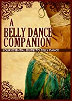A Belly Dance Companion: Your Essential…
