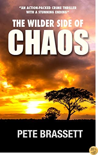 TThe Wilder Side of Chaos: an action-packed crime thriller with a stunning ending