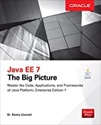 Java EE 7: The Big Picture: The Big Picture…