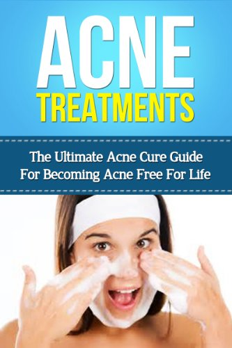 acne-treatments-the-ultimate-acne-cure-guide-for-becoming-acne-free-for-life-acneacne-remedy-acne-solutions-acne-remedies