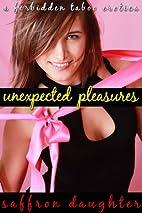 Unexpected Pleasures: A Forbidden Taboo…