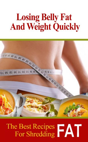 losing-belly-fat-and-weight-quickly-the-best-recipes-for-shredding-fat