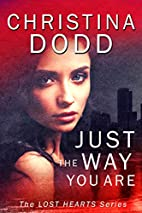 JUST THE WAY YOU ARE (Lost Hearts Book 1) by…