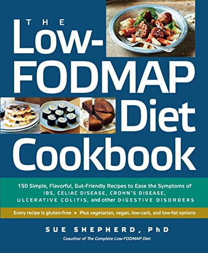 the-low-fodmap-diet-cookbook-150-simple-flavorful-gut-friendly-recipes-to-ease-the-symptoms-of-ibs-celiac-disease-crohns-disease-ulcerative-colitis-and-other-digestive-disorders