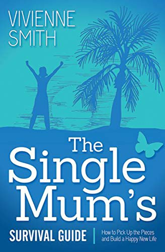 the-single-mums-survival-guide-how-to-pick-up-the-pieces-and-build-a-happy-new-life