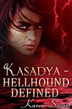 Hellhound Defined (Kasadya,#4) by Karen…