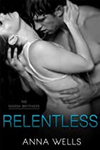 Relentless (The Marsh Brothers, #1) by Anna…