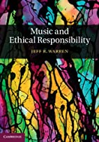 Music and Ethical Responsibility by Jeff R.…