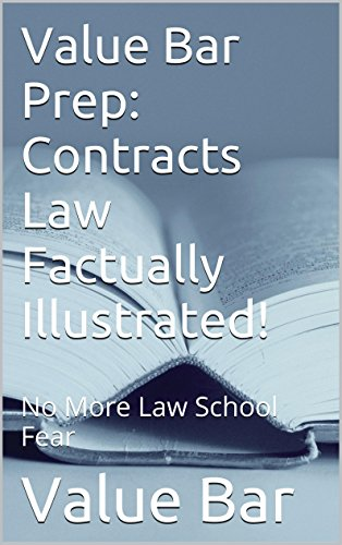 value-bar-prep-contracts-law-factually-illustrated-a-law-e-book-e-book-6-published-bar-exam-essays-big-rests-law-study-method-look-inside