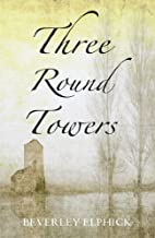 Three Round Towers by Beverley Elphick