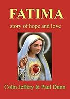 Fatima - A Story of Hope by Colin Jeffery