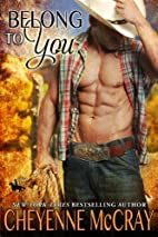 Belong to You (Riding Tall, #10) by Cheyenne…