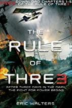 The Rule of Three, Chapters 1-5 by Eric…