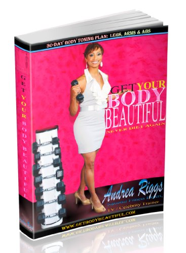 get-your-body-beautiful-never-diet-again-get-body-beautiful-with-andrea-riggs-30-day-body-toning-plan-arm-legs-abs