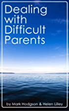 Dealing with Difficult Parents by Mark…