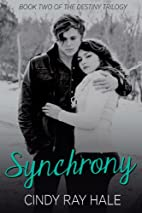Synchrony: Book Two of the Destiny Trilogy…