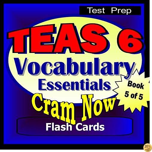 TEAS 6 Prep Test VOCABULARY ESSENTIALS Flash Cards-CRAM NOW!-TEAS Exam Review Book & Study Guide (TEAS Cram Now! 5)
