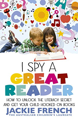 i-spy-a-great-reader-how-to-unlock-the-literary-secret-and-get-your-child-hooked-on-books