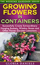 Growing Flowers in Containers: Successfully…