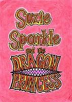 Suzie Sparkle and the Dragon Princess : a…