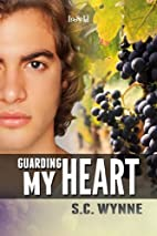 Guarding My Heart by S.C. Wynne