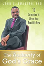 The Audacity of God's Grace: 10 Strategies…