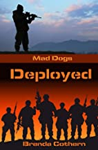 Deployed (Mad Dogs Book 2) by Brenda Cothern
