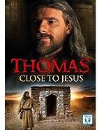 Thomas: Close To Jesus by Elisabetta…