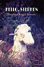 Hello, Stephen by Stephen Roger Powers