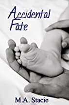 Accidental Fate by M.A. Stacie