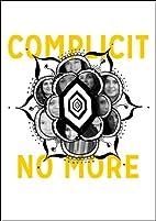 Complicit No More by Pierre Ellis