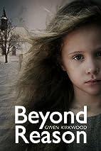 Beyond Reason by Gwen Kirkwood