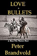 Love and Bullets by Peter Brandvold