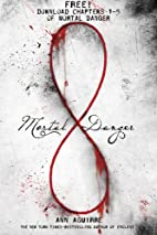 Mortal Danger, Chapters 1-5 by Ann Aguirre
