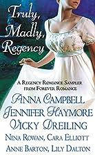 Truly, Madly, Regency: A Regency Romance…