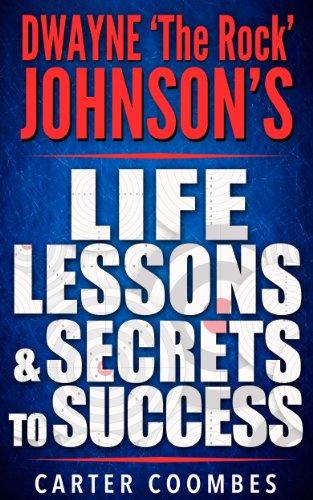 the-rock-dwayne-the-rock-johnsons-life-lessons-secrets-to-success-entrepreneur-visionary-success-principles-law-of-attraction-business-books-influence-entrepreneurship