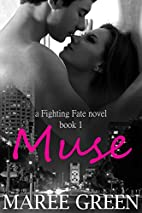 Muse (Fighting Fate, #1) by Maree Green