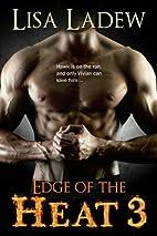 Edge of the Heat 3 by Lisa Ladew