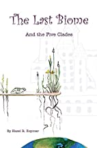 The Last Biome and the Five Clades by Hazel…