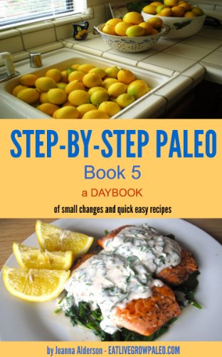 step-by-step-pale0-book-5-a-daybook-of-small-changes-and-quick-easy-recipes-paleo-daybooks