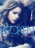 Broken by M.L. Young