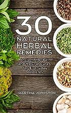 30 Natural Herbal Remedies: Ancient, Herbal,…