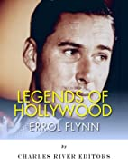 Legends of Hollywood: The Life of Errol…