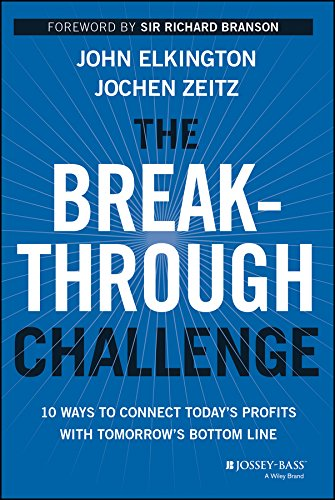 the-breakthrough-challenge-10-ways-to-connect-todays-profits-with-tomorrows-bottom-line