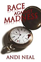 Race Against Madness by Andi Neal